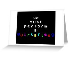 ZX Spectrum - We must perform a Quirkafleeg Greeting Card