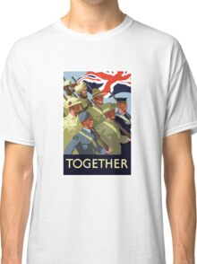 Together -- British Empire WWII Classic T-Shirt