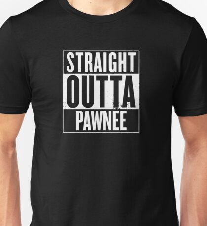 Straight Outta Pawnee Unisex T-Shirt