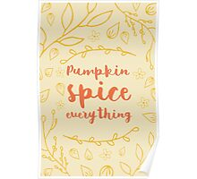 Pumpkin Spice Everything - typography Poster