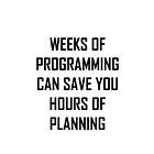 Plan your programming. by Ewlbo