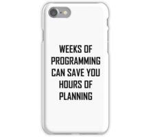 Plan your programming. iPhone Case/Skin