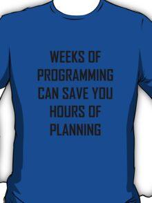 Plan your programming. T-Shirt