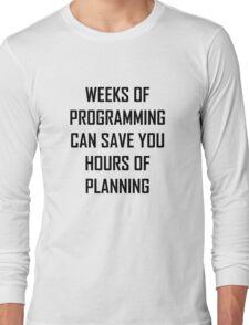 Plan your programming. Long Sleeve T-Shirt