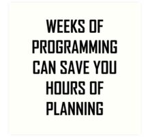 Plan your programming. Art Print