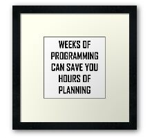 Plan your programming. Framed Print