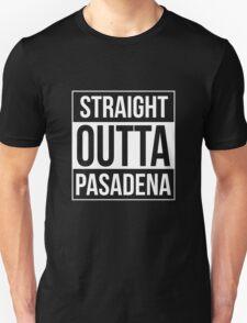 Straight Outta Pasadena Unisex T-Shirt