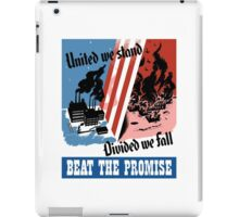 United We Stand Divided We Fall -- WWII iPad Case/Skin