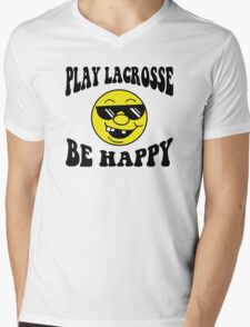 "Funny Lacrosse ""Be Happy Play Lacrosse"" Mens V-Neck T-Shirt"