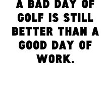 A Bad Day Of Golf by GiftIdea