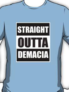 Straight Outta Demacia T-Shirt
