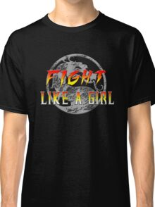 Fight like a girl...Mortal Kombat Classic T-Shirt