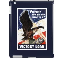 Victory - Now You Can Invest In It - WWII iPad Case/Skin