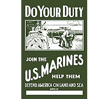 Do Your Duty - Join The US Marines Photographic Print