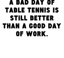 A Bad Day Of Table Tennis by GiftIdea