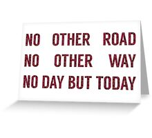 No Day But Today Greeting Card
