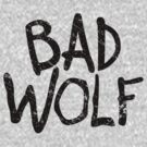 Bad Wolf by robotplunger