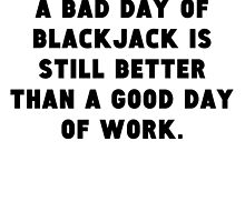 A Bad Day Of Blackjack by GiftIdea