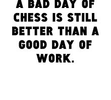 A Bad Day Of Chess by GiftIdea