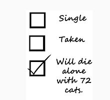 Will die alone with 72 cats Unisex T-Shirt