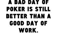 A Bad Day Of Poker by GiftIdea