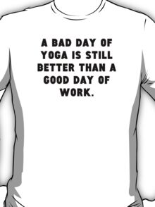 A Bad Day Of Yoga T-Shirt