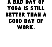 A Bad Day Of Yoga by GiftIdea