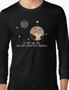 Pluto: Let's keep it Plutonic. Long Sleeve T-Shirt