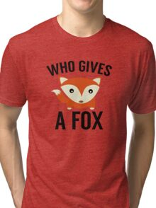 Who Gives A Fox Tri-blend T-Shirt