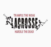 """Lacrosse """"Trample The Weak Hurdle The Dead"""" by SportsT-Shirts"""