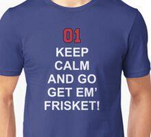 Keep Calm and Go Get em' Frisket! [Enzo] Unisex T-Shirt
