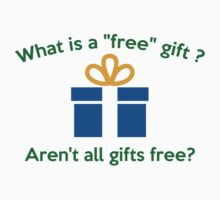 What Is A Free Gift? by AmazingVision