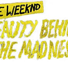 The Weeknd Beauty Behind The Madness by UrbanMusic