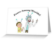 Rick and Morty-- Peace Among Worlds Greeting Card