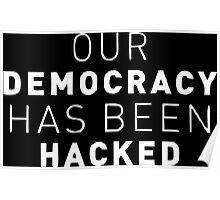 Our Democracy Has Been Hacked (Mr.Robot) Poster