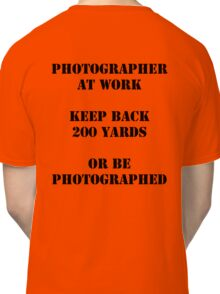 Photographer at work Classic T-Shirt