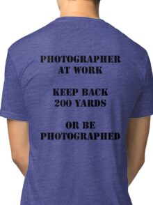 Photographer at work Tri-blend T-Shirt