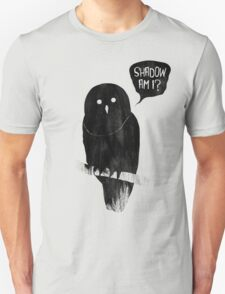 Shadow Am I? T-Shirt