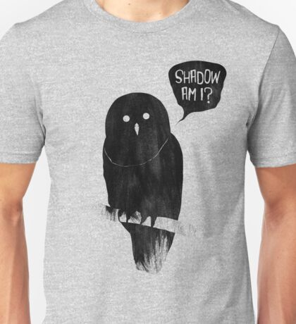 Shadow Am I? Unisex T-Shirt