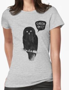 Shadow Am I? Womens Fitted T-Shirt
