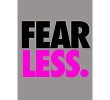 FEAR LESS. Photographic Print
