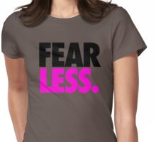 FEAR LESS. Womens Fitted T-Shirt