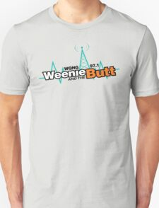 Weenie And The Butt Unisex T-Shirt