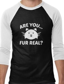 Are You Fur Real? Men's Baseball ¾ T-Shirt