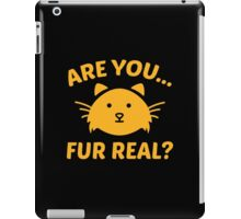 Are You Fur Real? iPad Case/Skin