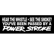 Hear The Whistle See The Smoke - POWERSTROKE Photographic Print