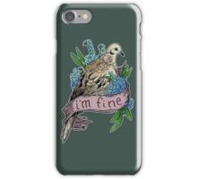 I'm Fine iPhone Case/Skin