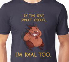 I'm Real Too Unisex T-Shirt