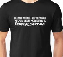 Hear The Whistle See The Smoke - POWERSTROKE Unisex T-Shirt