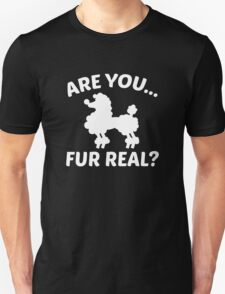 Are You Fur Real? T-Shirt